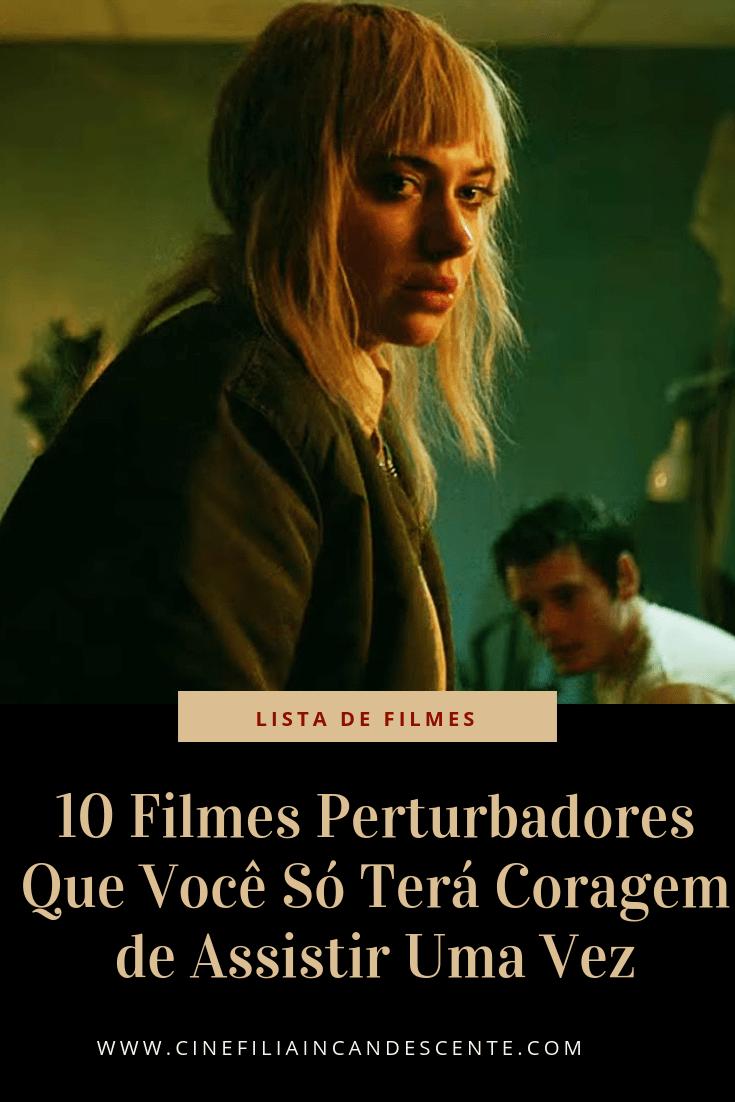 Filmes perturbadores que você deveria assistir (ou não)