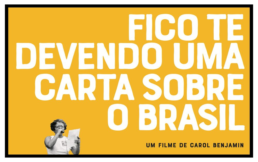 Fico te devendo uma carta sobre o brasil – documentário 2020